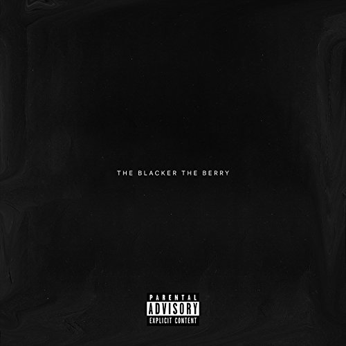 The Blacker The Berry [Explicit]