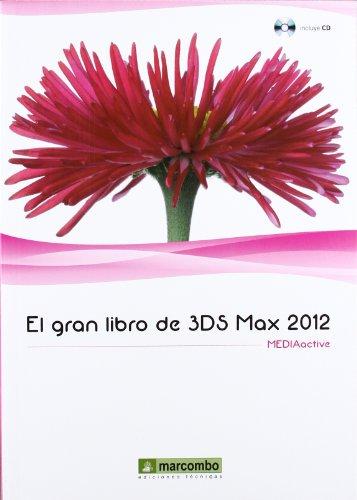 El Gran Libro de 3DS Max 2012 por MEDIAactive