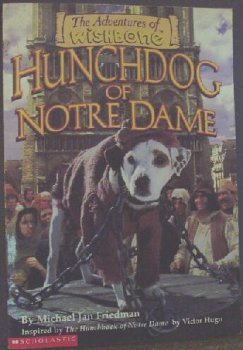 Hunchdog of Notre Dame (The Adventures of Wishbone, No. 5)