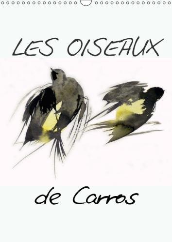 Les Oiseaux De Carros 2018: Oiseaux, Aquarelles (Calvendo Animaux)