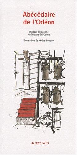 Abécédaire de l'Odéon par Marylène Bouland, Michel Longuet