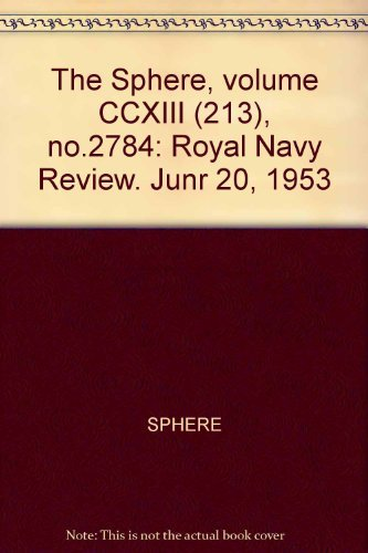 The Sphere, volume CCXIII (213), no.2784: Royal Navy Review. Junr 20, 1953