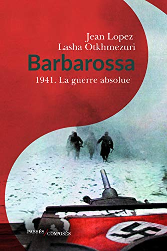 Barbarossa : 1941 - La guerre absolue