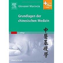 Grundlagen der chinesischen Medizin: mit Zugang zum Elsevier-Portal