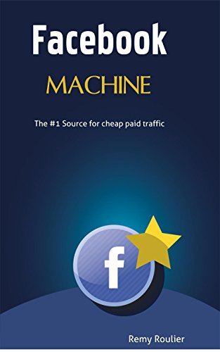 facebook-machine-the-first-source-for-cheap-paid-traffic-english-edition