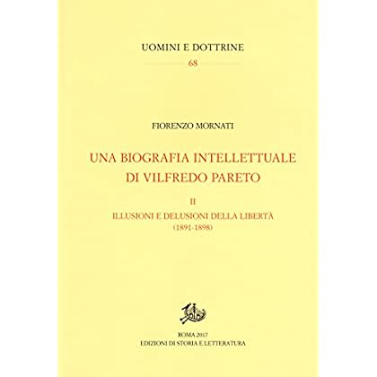 Una Biografia Intellettuale Di Vilfredo Pareto: 2