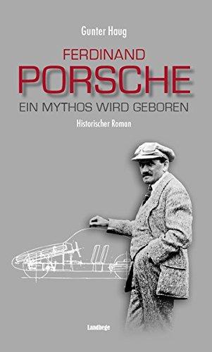 Ferdinand Porsche: Ein Mythos wird geboren Buch-Cover