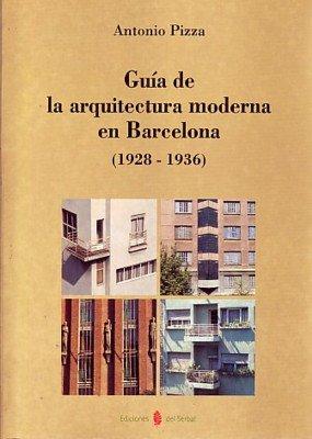Guía de la arquitectura moderna en Barcelona (1928-1936) por Antonio Pizza