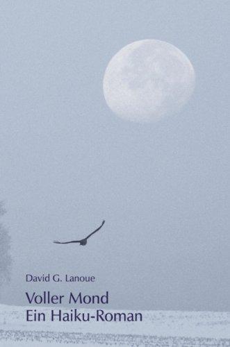 Voller Mond. Ein Haiku Roman