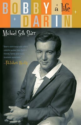 [Bobby Darin: A Life] (By: Michael Seth Starr) [published: March, 2011]