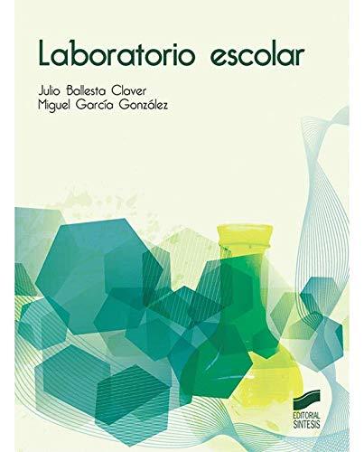 Laboratorio escolar (Educación) por Julio/García González, Miguel Ballesta Claver