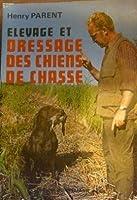 Elevage et dressage des chiens de chasse