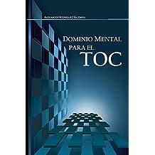 Dominio Mental para el TOC: Trastorno Obsesivo Compulsivo