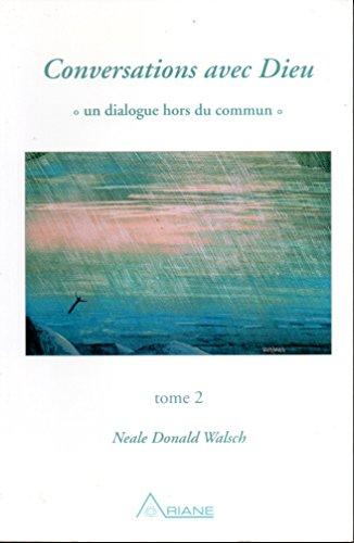 Conversations Avec Dieu Un Dialogue Hors Du Commun Tome II