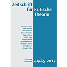 Zeitschrift für kritische Theorie: 23. Jahrgang, Heft 44/45 – 2017