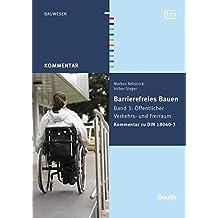 Barrierefreies Bauen: Band 3: Öffentlicher Verkehrs- und Freiraum Kommentar zu DIN 18040-3 (Beuth Kommentar)