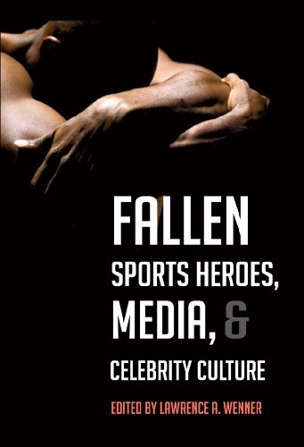 Fallen Sports Heroes, Media and Celebrity Culture (Education Management: Contexts, Constituents, and Communitie) (2013-03-31)