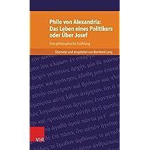 Philo von Alexandria: Das Leben des Politikers oder Über Josef: Eine philosophische Erzählung (Kleine Bibliothek der antiken jüdischen und christlichen Literatur.)