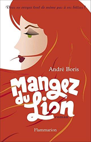 Livres gratuits Mangez du Lion: Vous ne croyez tout de même pas à ces bêtises ? pdf ebook