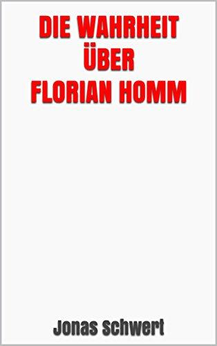 Die Wahrheit über Florian Homm