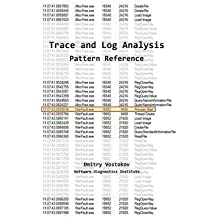 [(Software Trace and Log Analysis : A Pattern Reference)] [By (author) Dmitry Vostokov ] published on (February, 2015)