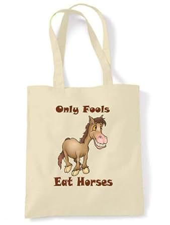 Only Fools Eat Horses Tote / Shoulder Bag