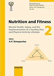 Nutrition and Fitness, Mental Health, Aging, and the Implementation of a Healthy Diet and Physical Activity Lifestyle: Mental Health, Aging, and the ... (World Review of Nutrition and Dietetics)