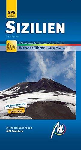 Sizilien MM-Wandern Wanderführer Michael Müller Verlag: Wanderführer mit GPS-kartierten Routen.