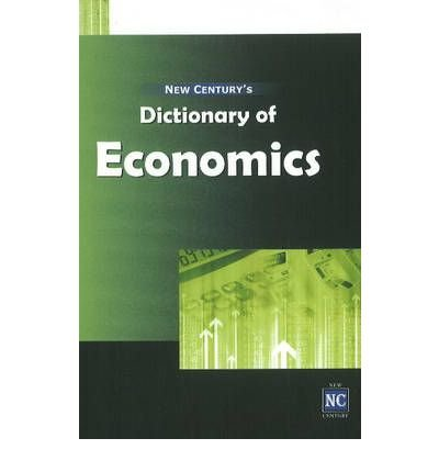 [(New Century's Dictionary of Economics)] [ Edited by Research Wing of New Century Publications ] [July, 2008]