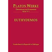 Platon Werke: Übersetzung und Kommentar Band VI 1/ Euthydemos