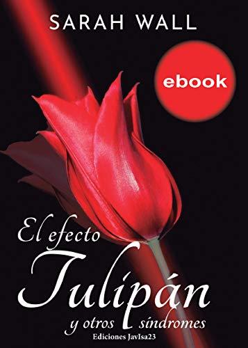 El efecto tulipán y otros síndromes de Sarah Wall