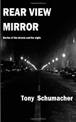 Rear View Mirror: Stories from the streets and the night.