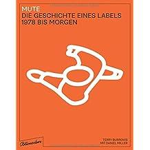 Mute. Die Geschichte eines Labels: 1978 bis morgen