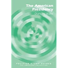 The American Presidency (Politics Study Guides) by Duncan Watts (2009-09-22)