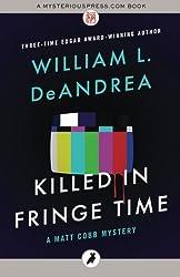 Killed in Fringe Time: The Matt Cobb Mysteries: Volume 7