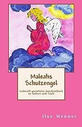 Maleahs Schutzengel: Liebevoll gestaltetes Geschenkbuch zu Geburt und Taufe (Geschenkbuecher fuer jeden Anlass)