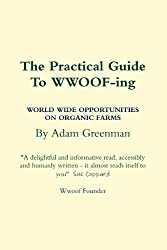 The Practical Guide To Wwoof ing