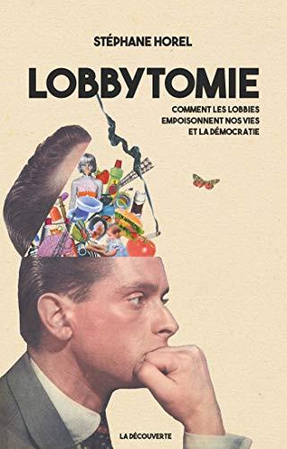 Lobbytomie (Cahiers libres) par Stéphane HOREL