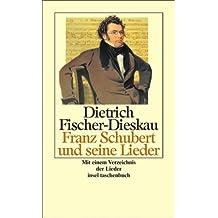 Franz Schubert und seine Lieder.