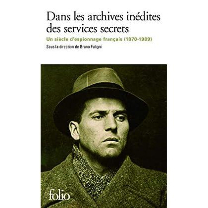 Dans les archives inédites des services secrets: Un siècle d'espionnage français (1870-1989)
