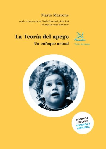 Teoria del apego, la - un enfoque actual (2ª ed.) por Mario Marrone