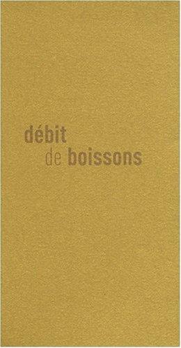 Débit de boissons : Coffret 4 volumes : Le champagne ; La vodka ; Le whisky ; Le Coca-Cola