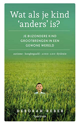 Wat als je kind 'anders' is? (Dutch Edition)