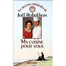 Ma cuisine pour vous de Joël Robuchon ( 18 septembre 1986 )
