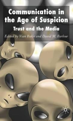 By Bakir, Vian ( Author ) [ Communication in the Age of Suspicion: Trust and the Media By Jun-2007 Hardcover