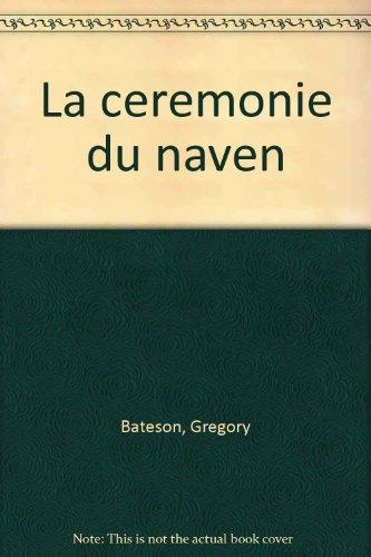 La Cérémonie du Naven par Gregory Bateson