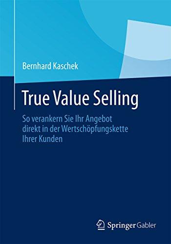 true-value-selling-so-verankern-sie-ihr-angebot-direkt-in-der-wertschopfungskette-ihrer-kunden
