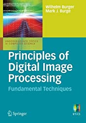 Principles of Digital Image Processing: Fundamental Techniques (Undergraduate Topics in Computer Science) by Wilhelm Burger (2011-08-31)