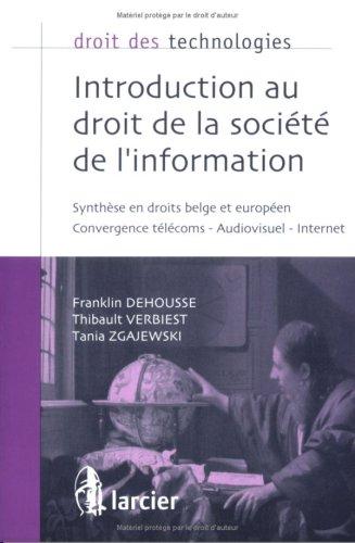 Introduction au droit de la société de l'information : Synthèse en droits belge et européen