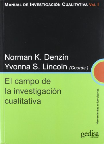 MANUAL DE INVESTIGACIÓN CUALITATIVA: Campo de la investigación cualitativa: 1 (Herramientas Universitarias)